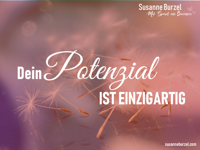 Dein Potenzial ist einzigartig - Artikel von Susanne Burzel