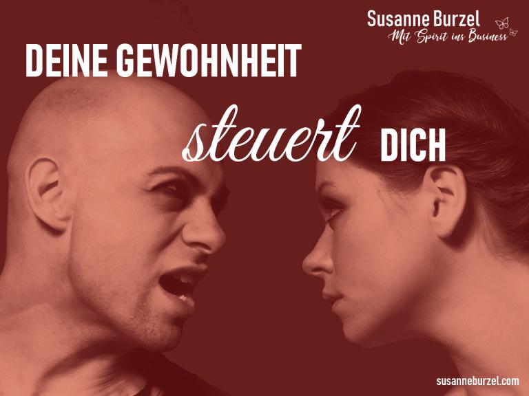 Deine Gewohnheit steuert Dich - Blogartikel von Susanne Burzel