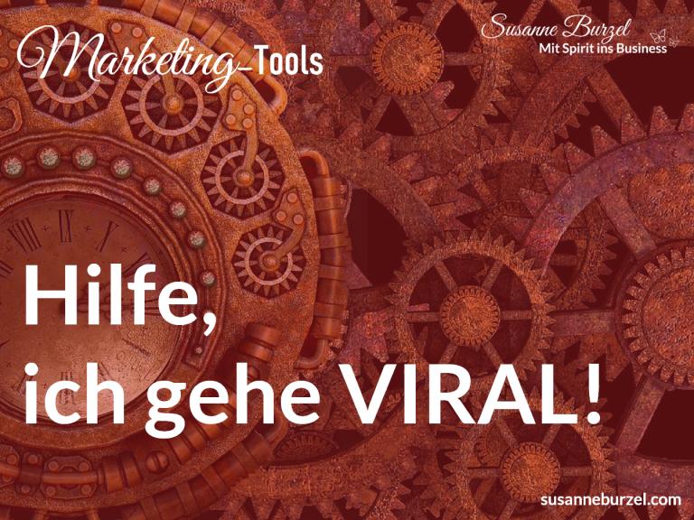 Hilfe ich gehe viral - Blogartikel von Susanne Burzel