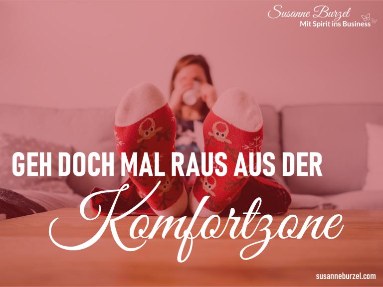 Geh doch mal raus aus der Komfortzone - Blogartikel von Susanne Burzel
